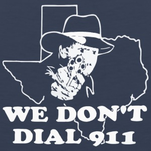 Texas We don t dail 911 - Men's Premium Tank