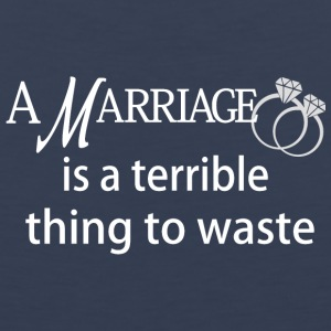 Marriage is a Terrible Thing to Waste - Men's Premium Tank