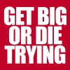 Get Big or Die Trying - Men's Premium Tank