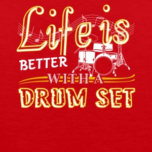 Life Is Better With Drum Set Shirts - Men's Premium Tank
