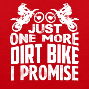 Just One More Dirt Bike Shirt - Men's Premium Tank