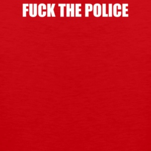 FUCK THE POLICE - Men's Premium Tank