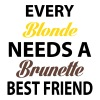 Every Blonde Needs A Brunette BEST FRIEND - Women's Premium Tank Top