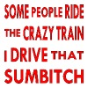 Some People Ride The Crazy Train I Drive That Sumb - Women's Premium Tank Top