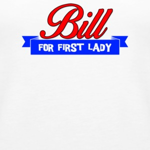 Bill For First Lady - Women's Premium Tank Top