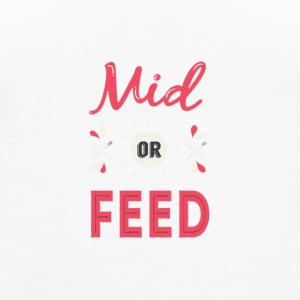 Mid or feed - Women's Premium Tank Top