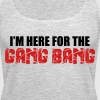 Here For The Gang Bang  - Women's Premium Tank Top