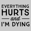 Everything hurts and I'm dying - Women's Premium Tank Top