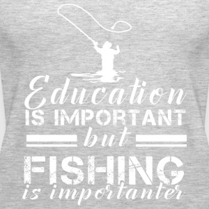 Education is Important But Fishing is Importanter - Women's Premium Tank Top