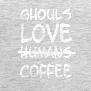 Ghouls love Humans... - Women's Premium Tank Top