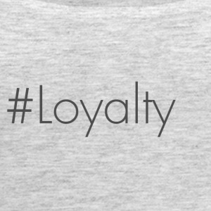 #Loyalty - Women's Premium Tank Top