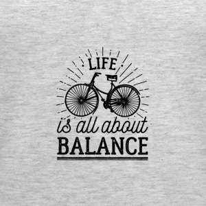 Life is all about balance - Women's Premium Tank Top