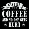 GIVE ME COFFEE AND NO ONE GETS HURT - Women's Premium Tank Top