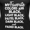 My favorite color is black - Women's Premium Tank Top