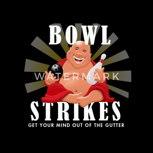 get your mind out of the gutter bowl strikes by bowling buddha