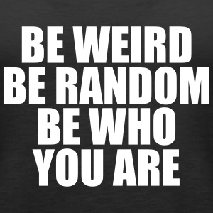Be weird - Women's Premium Tank Top