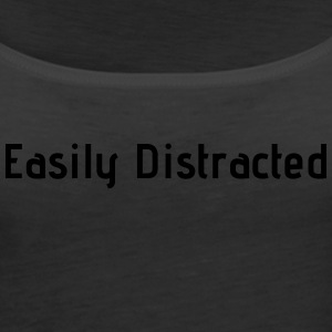 Easily Distracted - Women's Premium Tank Top
