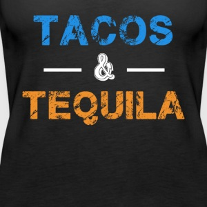 Tacos and Tequila T-Shirt - Women's Premium Tank Top