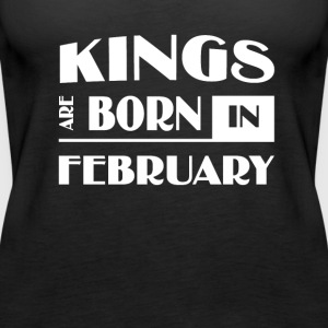 Kings are born in February - Women's Premium Tank Top