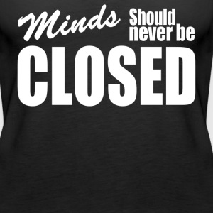 Minds Should Never Be Closed - Women's Premium Tank Top