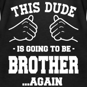 Brother gift -This Dude is going to be brother - Women's Premium Tank Top