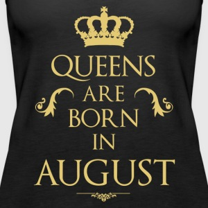 Queens are born in August - Women's Premium Tank Top