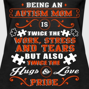 Being An Autism Mom Is The Twice Pride T Shirt - Women's Premium Tank Top