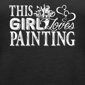 Girl Loves Painting Shirt - Women's Premium Tank Top