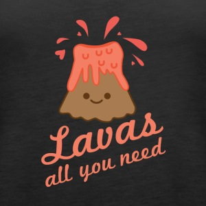 Lavas All You Need - Women's Premium Tank Top