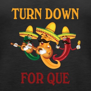 turn down for que - Women's Premium Tank Top