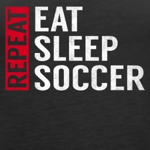 Eat Sleep Soccer Repeat Funny Sports Quote Gag - Women's Premium Tank Top
