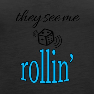 They see me rollin' - Women's Premium Tank Top