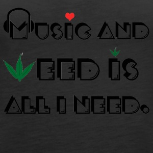 Music and Weed ! - Women's Premium Tank Top