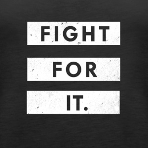 Fight For It - Women's Premium Tank Top
