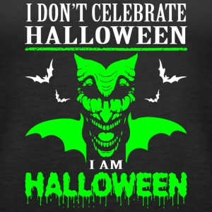 I Dont Celebrate Halloween Im Halloween - Women's Premium Tank Top