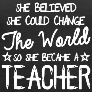 She Believed She Became A Teacher - Women's Premium Tank Top