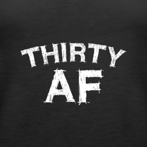 Thirty AF T Shirt Funny 30th Birthday Gift Shirt - Women's Premium Tank Top