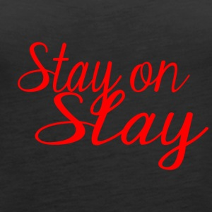 stay on slay red - Women's Premium Tank Top