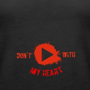 Don't Play With My Heart - Women's Premium Tank Top