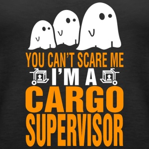You Cant Scare Me Im Cargo Supervisor Halloween - Women's Premium Tank Top