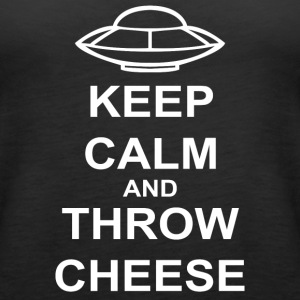 Keep Calm and Throw Cheese - Women's Premium Tank Top