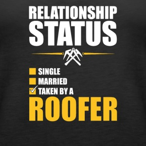 Relationship Status Taken By A Roofer - Women's Premium Tank Top