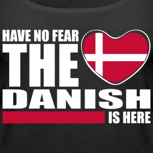Have No Fear The Danish Is Here - Women's Premium Tank Top