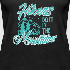 Hikers Do It In The Mountains - Women's Premium Tank Top