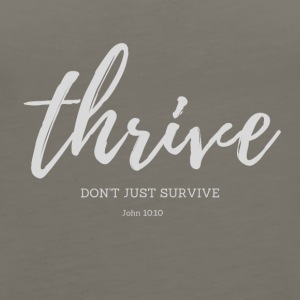 Thrive, don't just survive - Women's Premium Tank Top