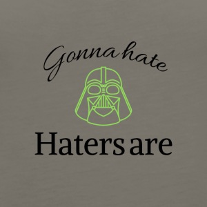 Haters gonna hate - Women's Premium Tank Top