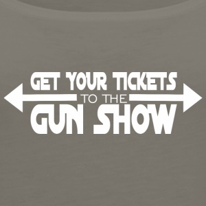 Get Your Tickets To The Gun Show - Women's Premium Tank Top