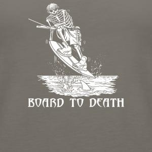 WAKEBOARD TO DEATH - Women's Premium Tank Top