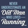 Never Underestimate An Old Man Who Loves Running - Women's Premium Tank Top