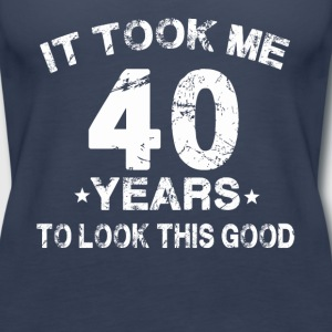 It took me 40 years to look this good - Women's Premium Tank Top
